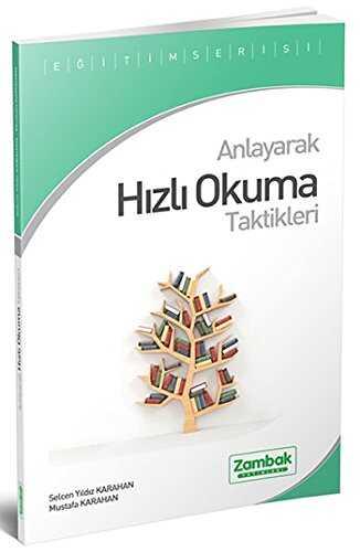 Zambak Yayınları - Anlayarak Hizli Okuma Taktikleri