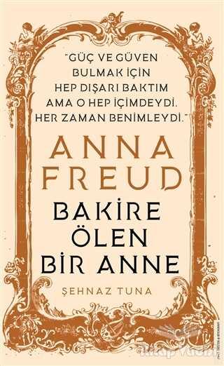 Destek Yayınları - Anna Freud - Bakire Ölen Bir Anne