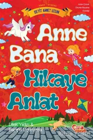 Çıra Çocuk Yayınları - Anne Bana Hikaye Anlat