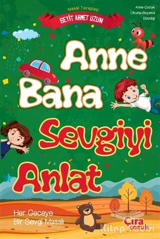 Çıra Çocuk Yayınları - Anne Bana Sevgiyi Anlat