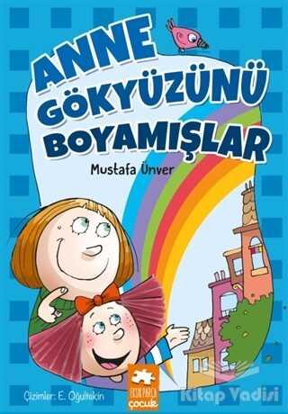 Eksik Parça Yayınları - Anne Gökyüzünü Boyamışlar