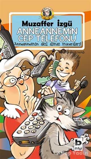 Bilgi Yayınevi - Anneannemin Cep Telefonu
