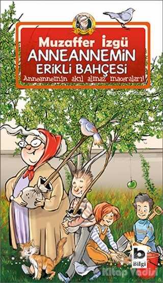 Bilgi Yayınevi - Anneannemin Erikli Bahçesi