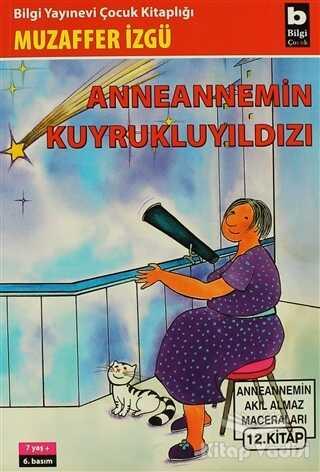 Bilgi Yayınevi - Anneannemin Kuyruklu Yıldızı