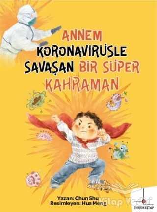 Nomos Kitap - Annem Koronavirüsle Savaşan Bir Süper Kahraman
