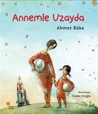 Günışığı Kitaplığı - Annemle Uzayda