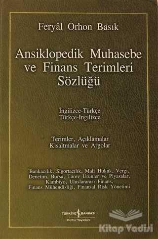 İş Bankası Kültür Yayınları - Ansiklopedik Muhasebe ve Finans Terimleri Sözlüğü