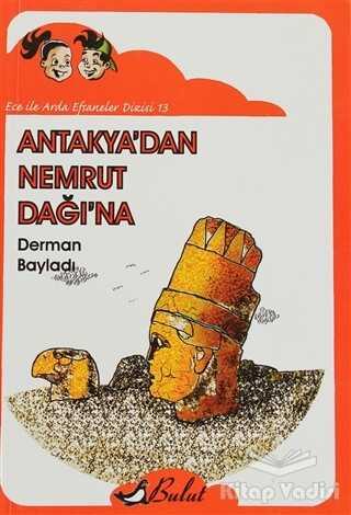 Bulut Yayınları - Antakya'dan Nemrut Dağı'na