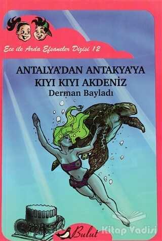 Bulut Yayınları - Antalya'dan Antakya'ya Kıyı Kıyı Akdeniz