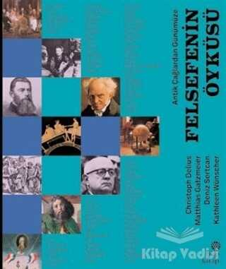 Hep Kitap - Antik Çağlardan Günümüze - Felsefenin Öyküsü