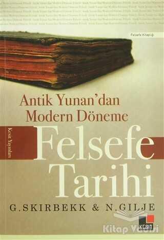Kesit Yayınları - Antik Yunan'dan Modern Döneme Felsefe Tarihi