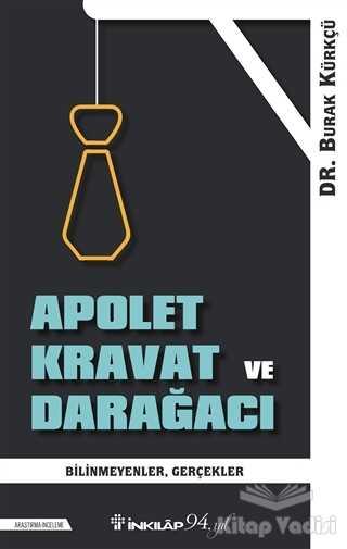 İnkılap Kitabevi - Apolet Kravat ve Darağacı