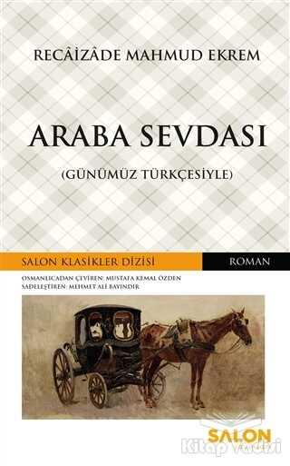 Salon Yayınları - Araba Sevdası (Günümüz Türkçesiyle)