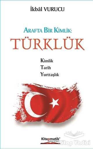 Kitapmatik Yayınları - Arafta Bir Kimlik : Türklük
