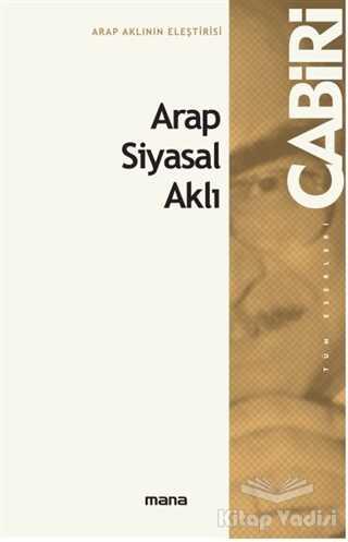 Mana Yayınları - Arap Siyasal Aklı