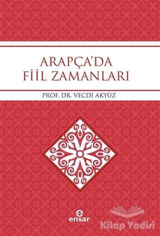 Ensar Neşriyat - Arapça'da Fiil Zamanları