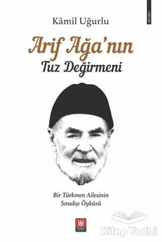 Türk Edebiyatı Vakfı Yayınları - Arif Ağa'nın Tuz Değirmeni