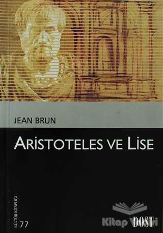 Dost Kitabevi Yayınları - Aristoteles ve Lise