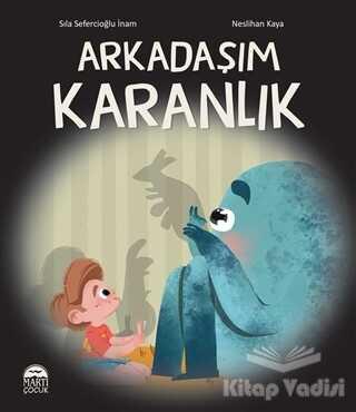 Martı Çocuk Yayınları - Arkadaşım Karanlık