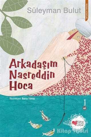 Can Çocuk Yayınları - Arkadaşım Nasreddin Hoca