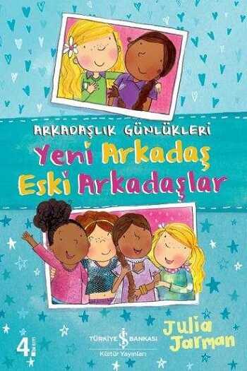 İş Bankası Kültür Yayınları - Arkadaşlık Günlükleri - Yeni Arkadaş Eski Arkadaşlar