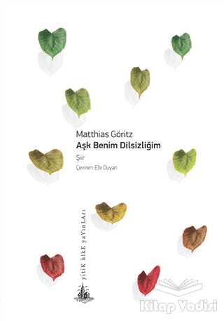 Yitik Ülke Yayınları - Aşk Benim Dilsizliğim
