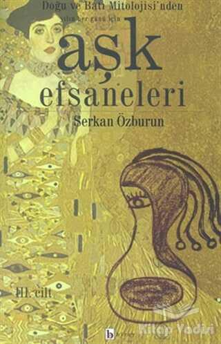 Birey Yayıncılık - Aşk Efsaneleri 3. Cilt Doğu ve Batı Mitolojisi'nden Yılın Her Günü İçin