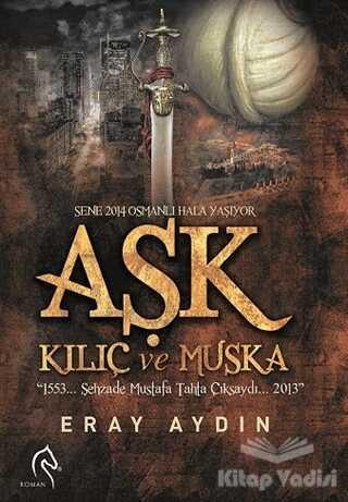 Truva Yayınları - Aşk, Kılıç ve Muska