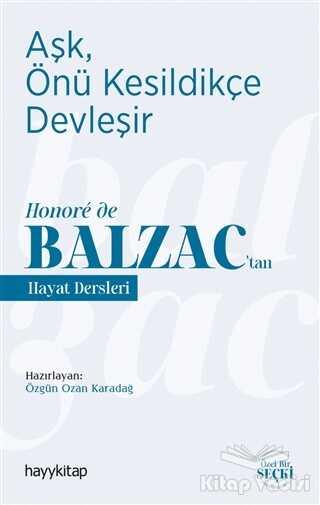 Hayykitap - Aşk, Önü Kesildikçe Devleşir - Honoré de Balzac'tan Hayat Dersleri