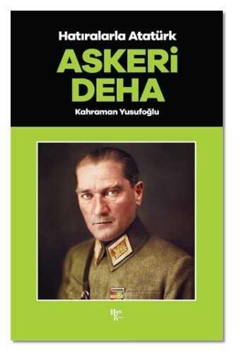 Halk Kitabevi - Askeri Deha - Hatıralarla Atatürk