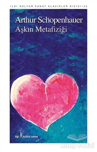 İlgi Kültür Sanat Yayınları - Aşkın Metafiziği