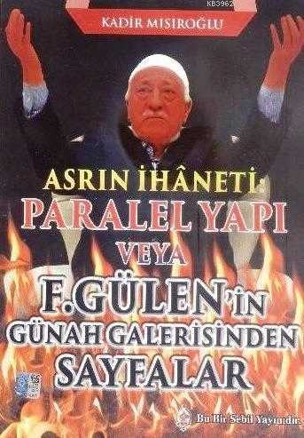 Sebil Yayınevi - Asrın İhaneti Paralel Yapı Veya F. Gülen'İn Günah Galerisinden Sayfalar