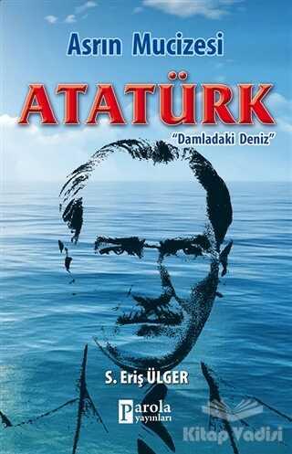 Parola Yayınları - Asrın Mucizesi Atatürk