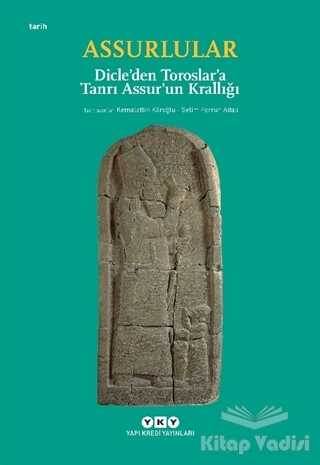 Yapı Kredi Yayınları - Assurlular - Dicle'den Toroslar'a Tanrı Assur'un Krallığı (Küçük Boy)
