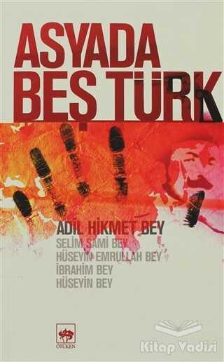 Ötüken Neşriyat - Asyada Beş Türk