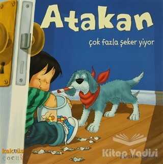 Kaknüs Yayınları - Atakan Çok Fazla Şeker Yiyor
