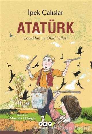 Yapı Kredi Yayınları - Atatürk - Çocukluk ve Okul Yılları