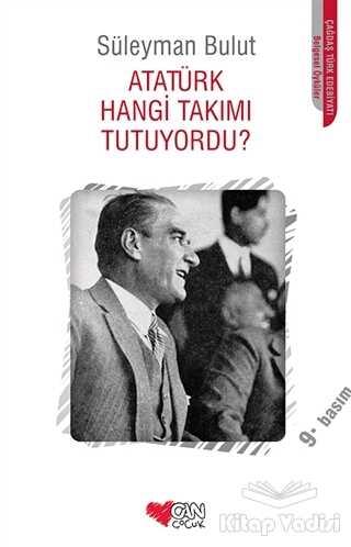 Can Çocuk Yayınları - Atatürk Hangi Takımı Tutuyordu?