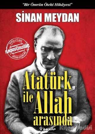 İnkılap Kitabevi - Atatürk ile Allah Arasında (Ciltli)