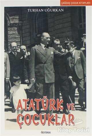 Özyürek Yayınları - Hikaye Kitapları - Atatürk ve Çocuklar