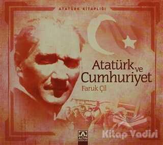 Altın Kitaplar - Atatürk ve Cumhuriyet