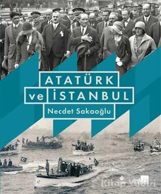 Kültür A.Ş. - Atatürk ve İstanbul (Ciltli)
