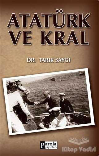 Parola Yayınları - Atatürk ve Kral