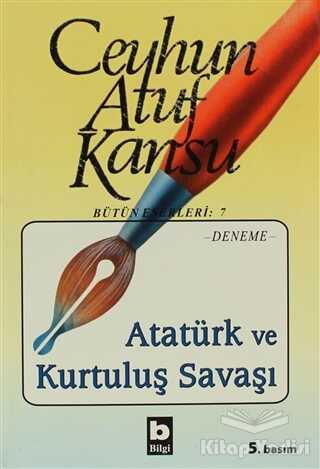 Bilgi Yayınevi - Atatürk ve Kurtuluş Savaşı
