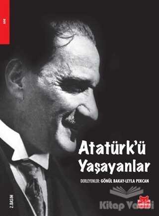 Kırmızı Kedi Yayınevi - Atatürk'ü Yaşayanlar