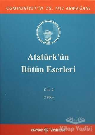 Kaynak Yayınları - Atatürk'ün Bütün Eserleri Cilt: 9 (1920)