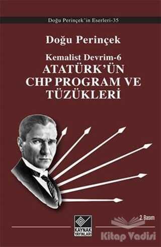 Kaynak Yayınları - Atatürk'ün CHP Program ve Tüzükleri- Kemalist Devrim 6