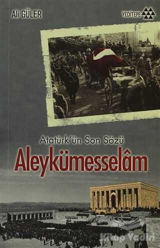 Yeditepe Yayınevi - Atatürk'ün Son Sözü Aleykümesselam