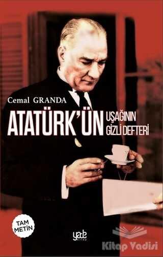 Yade Kitap - Atatürk'ün Uşağının Gizli Defteri (Tam Metin)