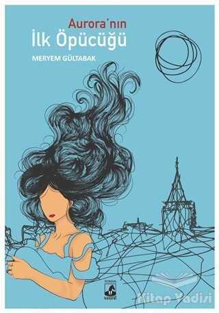 Küsurat Yayınları - Aurora'nın İlk Öpücüğü